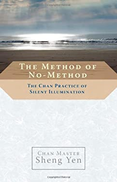 The Method of No-Method: The Chan Practice of Silent Illumination 9781590305751