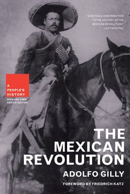The Mexican Revolution: A People's History 9781595581235