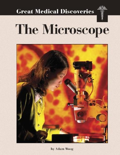 Great Medical Discoveries: The Microscope 9781590183021