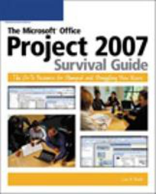 The Microsoft Project Survival Guide: The Go-To Resource for Stumped and Struggling New Users 9781598632842