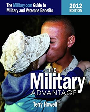 The Military Advantage: The Military.com Guide to Military and Veteran's Benefits 9781591143932