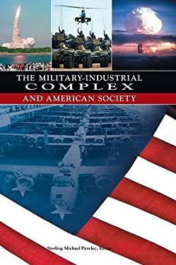 The Military-Industrial Complex and American Society 9781598841879