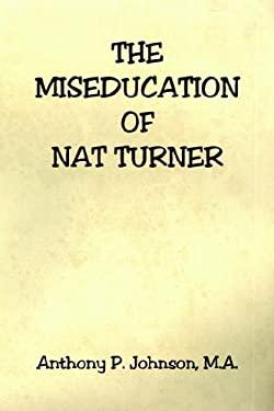 The Miseducation of Nat Turner 9781598241273