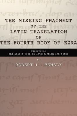 The Missing Fragment of the Latin Translation of the Fourth Book of Ezra 9781592448586