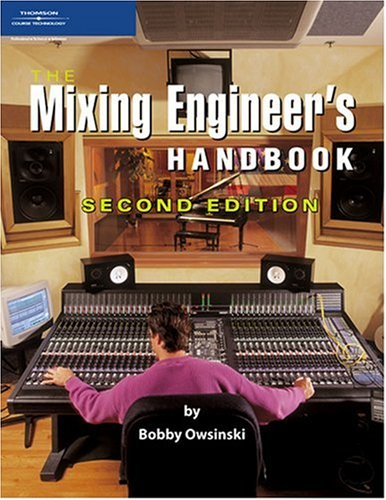 The Mixing Engineer's Handbook 9781598632514