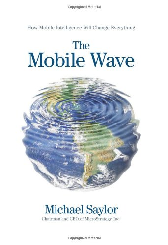 The Mobile Wave: How Mobile Intelligence Will Change Everything 9781593157203