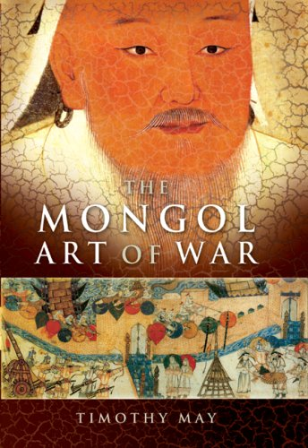 The Mongol Art of War: Chinggis Khan and the Mongol Military System 9781594160462