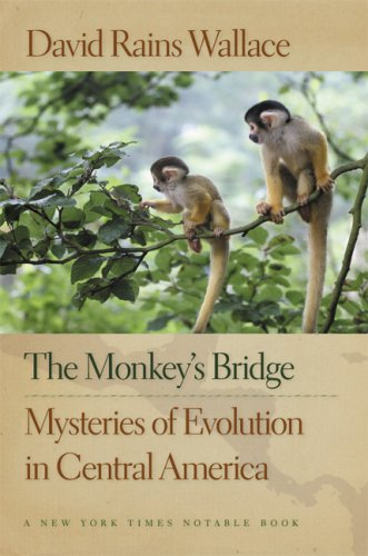 The Monkey's Bridge: Mysteries of Evolution in Central America 9781595340405