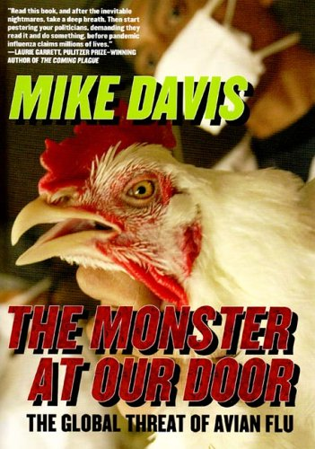 The Monster at Our Door: The Global Threat of Avian Flu 9781595580115