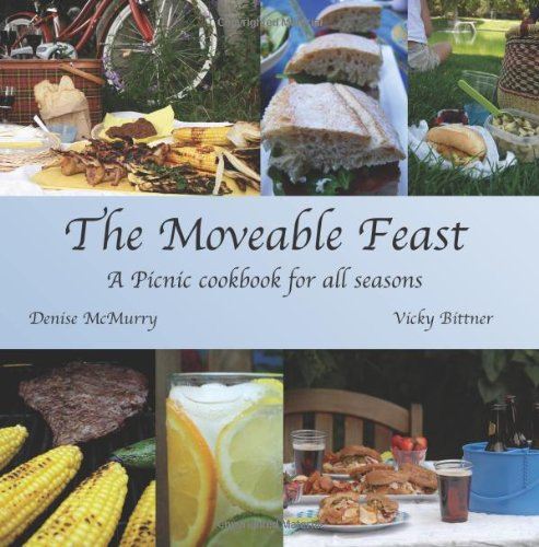 The Moveable Feast - A Picnic Cookbook for All Seasons 9781598585087