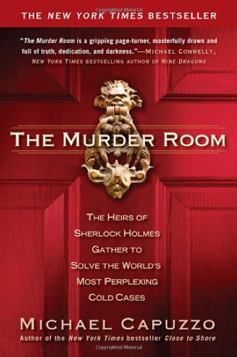 The Murder Room: The Heirs of Sherlock Holmes Gather to Solve the World's Most Perplexing Cold Cases 9781592406357