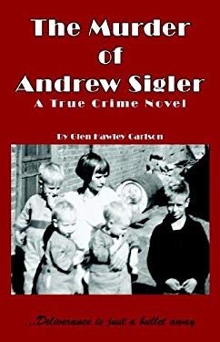 The Murder of Andrew Sigler 9781598580181