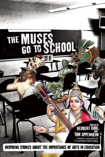 The Muses Go to School: Inspiring Stories about the Importance of Arts in Education 9781595585394