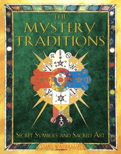 The Mystery Traditions: Secret Symbols and Sacred Art 9781594770883