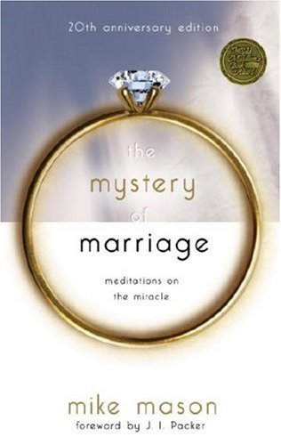 Mystery of Marriage : Meditations on the Miracle