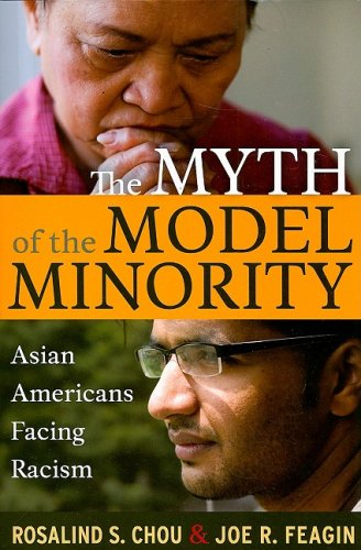 The Myth of the Model Minority: Asian Americans Facing Racism 9781594515873