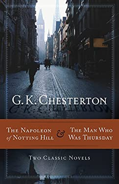 The Napoleon of Notting Hill & the Man Who Was Thursday 9781598566666