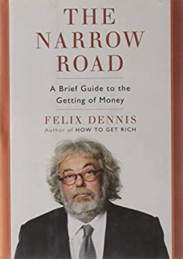 The Narrow Road: A Brief Guide to the Getting of Money 9781591843733