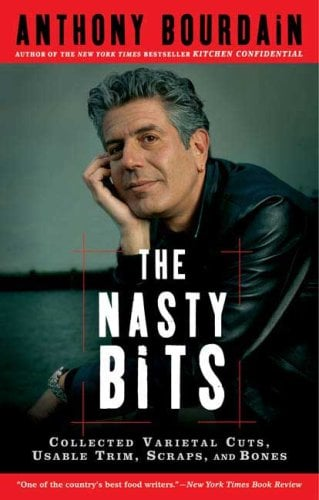 The Nasty Bits: Collected Varietal Cuts, Usable Trim, Scraps, and Bones 9781596913608