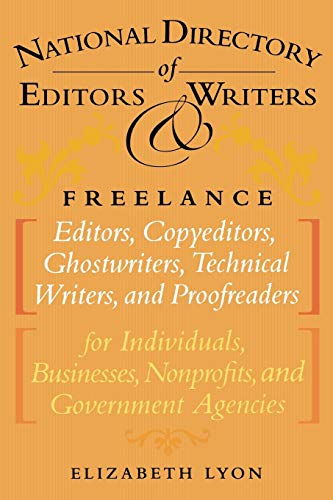 The National Directory of Editors and Writers: Freelance Editors, Copyeditors, Ghostwriters and Technical Writers and Proofreaders for Individuals, Bu 9781590770696