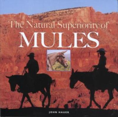 The Natural Superiority of Mules 9781592288649