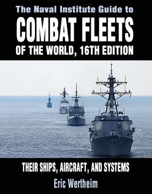 The Naval Institute Guide to Combat Fleets of the World: Their Ships, Aircraft, and Systems 9781591149545