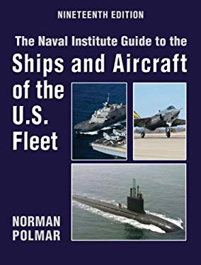 The Naval Institute Guide to the Ships and Aircraft of the U.S. Fleet, 19th Edition 9781591146872