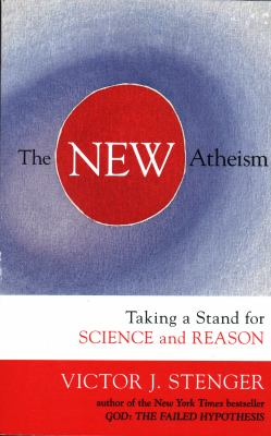 The New Atheism: Taking a Stand for Science and Reason 9781591027515