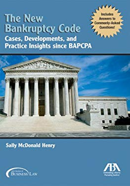 The New Bankruptcy Code: Cases, Developments, and Practice Insights Since BAPCPA 9781590318706