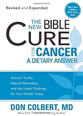 The New Bible Cure for Cancer: A Dietary Answer 9781599798660
