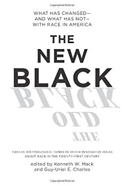 The New Black: What Has Changed--And What Has Not--With Race in America 9781595586773