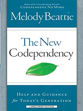 The New Codependency: Help and Guidance for Today's Generations 9781594153143