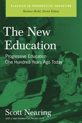 The New Education: Progressive Education One Hundred Years Ago Today 9781595582096