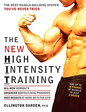 The New High Intensity Training: The Best Muscle-Building System You've Never Tried 9781594860003