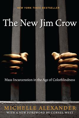 The New Jim Crow: Mass Incarceration in the Age of Colorblindness 9781595581037