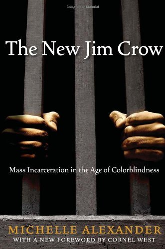 The New Jim Crow: Mass Incarceration in the Age of Colorblindness 9781595586438