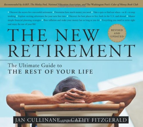 The New Retirement: The Ultimate Guide to the Rest of Your Life 9781594864797