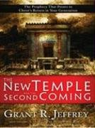 The New Temple and the Second Coming: The Prophecy That Points to Christ's Return in Your Generation 9781594152351