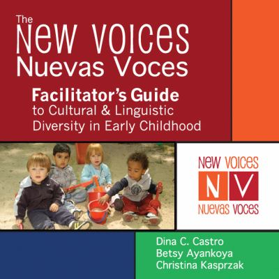 The New Voices - Nuevas Voces Facilitator's Guide To Cultural And Linguistic Diversity In Early Childhood 9781598570458