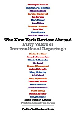 The New York Review Abroad: Fifty Years of International Reportage 9781590176313