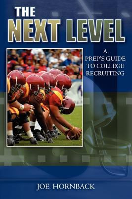 The Next Level: A Prep's Guide to College Recruiting 9781593304270