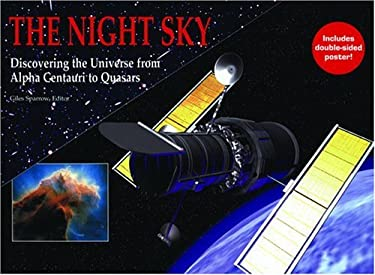 The Night Sky: Discovering the Universe from Alpha Centauri to Quasars [With Double Sided Poster] 9781592235780