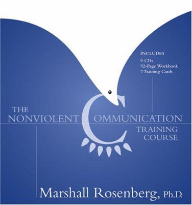 The Nonviolent Communication Training Course 9781591794431