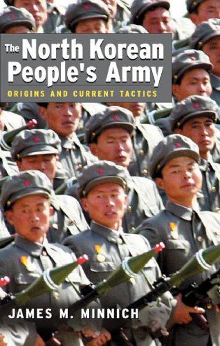 The North Korean People's Army: Origins and Current Tactics 9781591145257