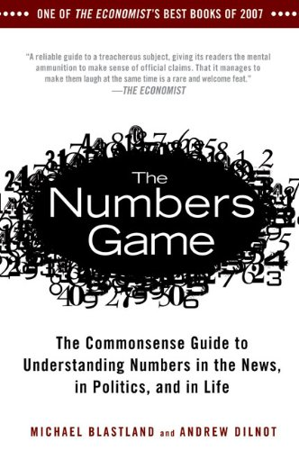 The Numbers Game: The Commonsense Guide to Understanding Numbers in the News, in Politics, and in Life 9781592404858
