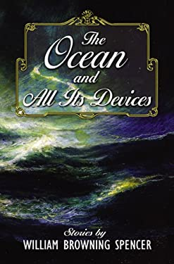 The Ocean and All Its Devices 9781596060470