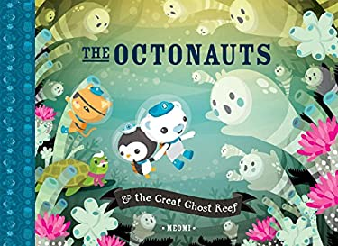 The Octonauts & the Great Ghost Reef 9781597020190