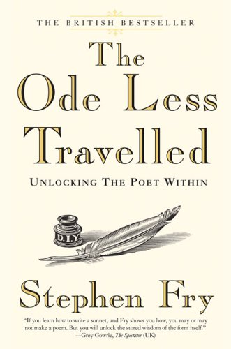 The Ode Less Travelled: Unlocking the Poet Within 9781592402489
