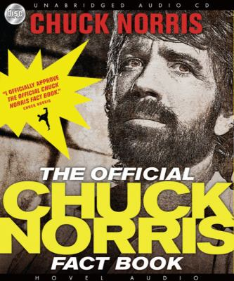 The Official Chuck Norris Fact Book: 101 of Chuck's Favorite Facts and Stories 9781596448216
