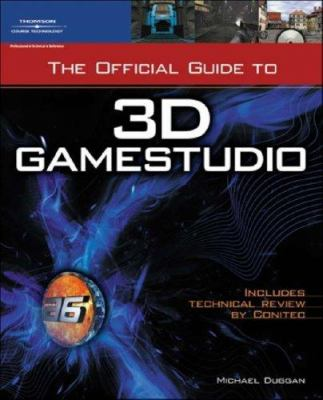 The Official Guide to 3D GameStudio [With CDROM] 9781598633627